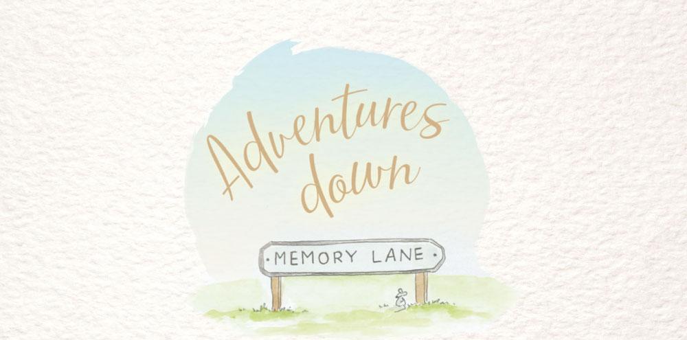 Adventures Down Memory Lane